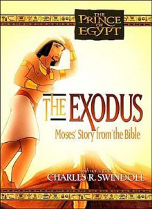 The Exodus Moses Story from the Bible - Charles R. Swindoll