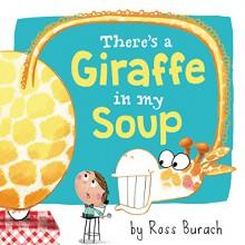 There's a Giraffe in My Soup - Ross Burach,Ross Burach