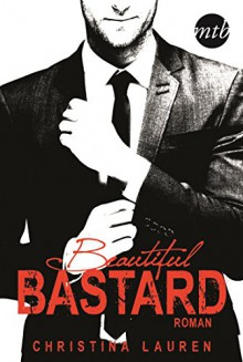 Beautiful Bastard (The Beautiful-Series 1) - Christina Lauren,Mette Friedrichs