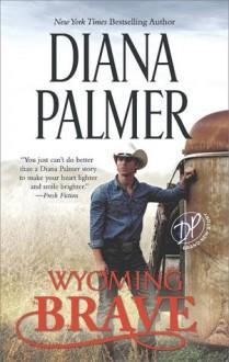 Wyoming Brave - Diana Palmer