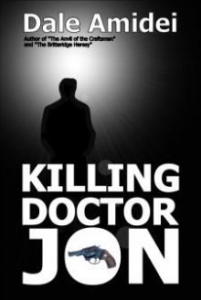 Killing Doctor Jon - Dale Amidei