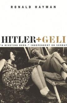 Hitler and Geli - Ronald Hayman