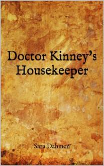 Doctor Kinney's Housekeeper - Sara Dahmen
