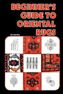 Beginner's Guide to Oriental Rugs - Linda Kline