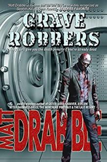 Grave Robbers - Mr Matt Drabble