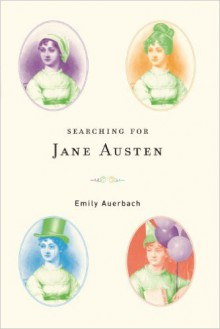 Searching for Jane Austen - Emily Auerbach