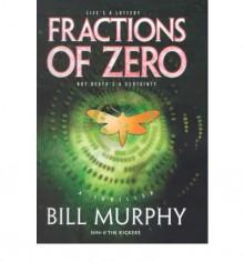 Fractions of Zero - Bill Murphy