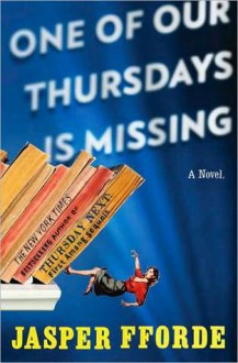 One of Our Thursdays Is Missing - Jasper Fforde