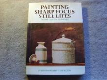 Painting Sharp Focus Still Lifes: Trompe L'Oeil Oil Techniques - Ken Davies, Ellye Bloom