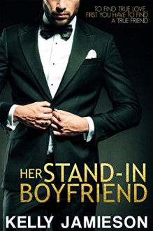 Her Stand-In Boyfriend (Entangled Select Contemporary) - Kelly Jamieson