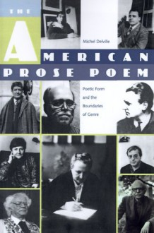 The American Prose Poem: Poetic Form and the Boundaries of Genre - Michel Delville