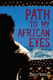 Path to My African Eyes - Ermila Moodley