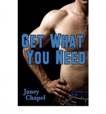 Get What You Need - Janey Chapel