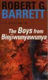 The Boys From Binjiwunyawunya - Robert G. Barrett