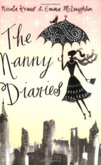 The Nanny Diaries - Nicola Kraus, Emma McLaughlin