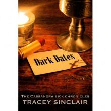 Dark Dates (Cassandra Bick Chronicles, #1) - Tracey Sinclair
