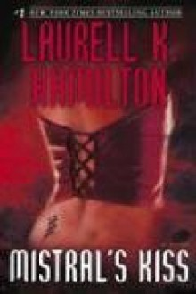 Mistral's Kiss - Laurell K. Hamilton