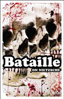 On Nietzsche - Georges Bataille, Sylvère Lotringer, Bruce Boone