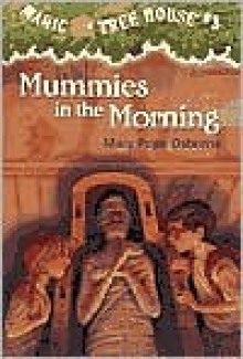 Mummies in the Morning (Magic Tree House Series #3) -