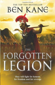 The Forgotten Legion: (The Forgotten Legion Chronicles No. 1) - Ben Kane