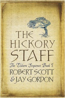 Hickory Staff (Gollancz Sf S.) - Jay M Gordon