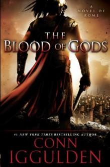 The Blood of Gods - Conn Iggulden