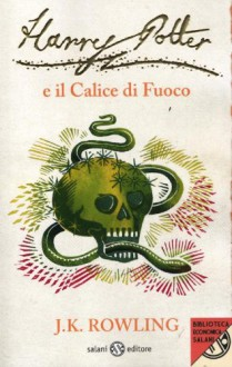 Harry Potter e il Calice di Fuoco - Beatrice Masini, Stefano Bartezzaghi, J.K. Rowling