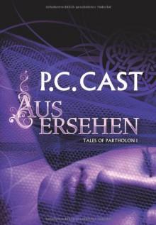 Ausersehen - P.C. Cast
