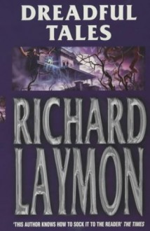 Dreadful Tales - Richard Laymon