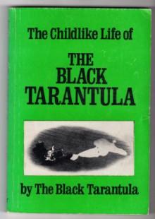 The Childlike Life of the Black Tarantula - Kathy Acker