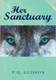 Her Sanctuary - P.Q. Glisson