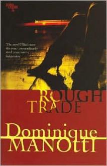 Rough Trade - Dominique Manotti