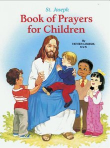 Saint Joseph Book of Prayers for Children - Lawrence G. Lovasik