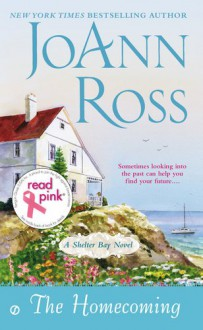 The Homecoming: A Shelter Bay Novel - JoAnn Ross