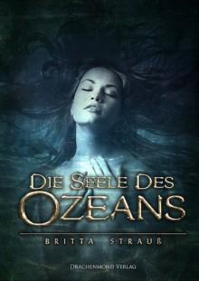 Die Seele des Ozeans - Britta Strauß