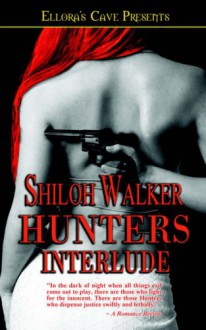 The Hunters - Interlude - Shiloh Walker