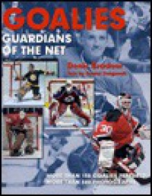 Goalies: Guardians of the Net - Daniel Daignault