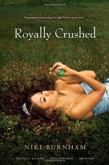 Royally Crushed - Niki Burnham