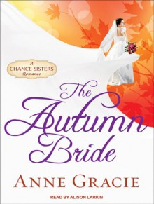 The Autumn Bride - Anne Gracie, Alison Larkin