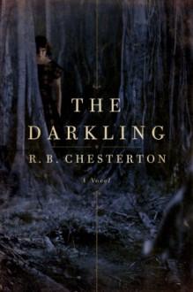 The Darkling - R.B. Chesterton