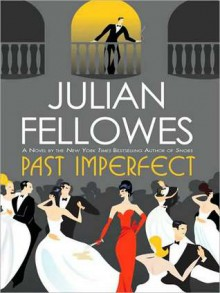 Past Imperfect (MP3 Book) - Julian Fellowes