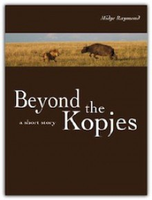 Beyond the Kopjes - Midge Raymond