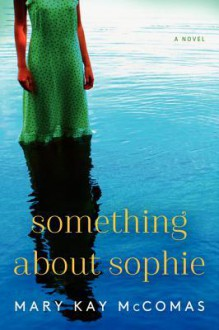 Something About Sophie - Mary Kay McComas