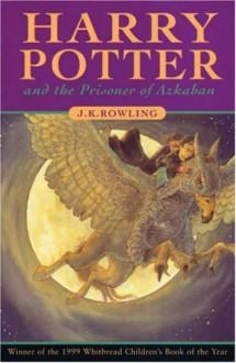 Harry Potter and the Prisoner of Azkaban - J.K. Rowling