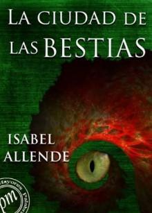 La ciudad de las bestias (Spanish Edition) - Isabel Allende