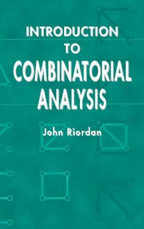 Introduction to Combinatorial Analysis - John Riordan