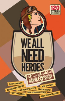 We All Need Heroes: Stories of the Brave and Foolish - Simon Zingerman