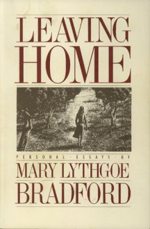 Leaving Home - Mary Lythgoe Bradford