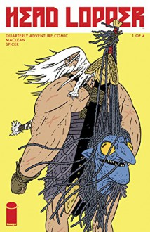 Head Lopper #1 - Andrew MacLean, Andrew MacLean, Mike Spicer