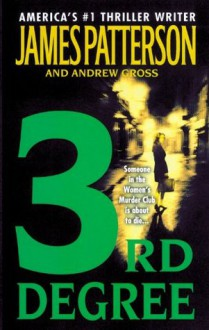 3rd Degree - James Patterson,Andrew Gross